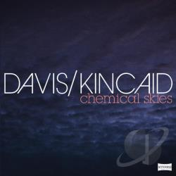 Davis / Kincaid - Chemical Skies CD Cover Art