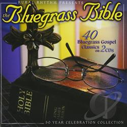 Bluegrass Bible: 40 Bluegrass Gospel Classics CD Cover Art