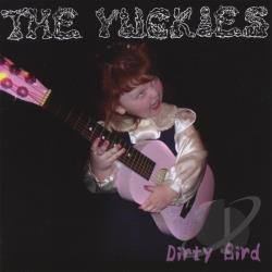 Yuckies - Dirty Bird CD Cover Art