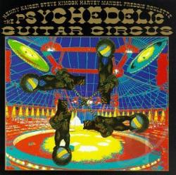 Kaiser, Henry - Psychedelic Slide Guitar Circus CD Cover Art