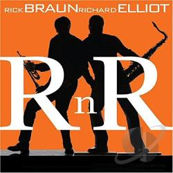Braun, Rick / Elliot, Richard - RnR CD Cover Art