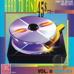 Hard To Find 45's on CD, Vol.  2: 1961-64 CD Cover Art