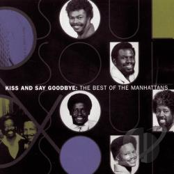 Manhattans - Best of the Manhattans: Kiss and Say Goodbye CD Cover Art