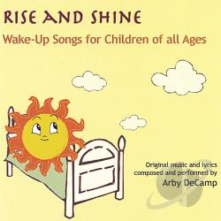 DeCamp, Arby - Rise And Shine: Wake-Up Songs For Children Of All Ages CD Cover Art