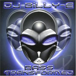 DJ Billy E - Bass Transformed CD Cover Art