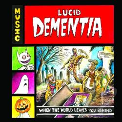 Dementia, Lucid - When the World Leaves You Behind CD Cover Art