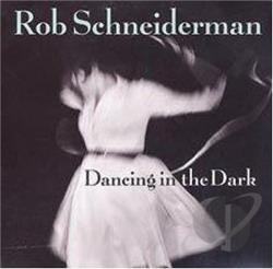Schneiderman, Rob - Dancing In The Dark CD Cover Art
