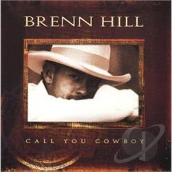 Hill, Brenn - Call You Cowboy CD Cover Art