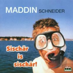 Schneider, Maddin - Sischar Is Sischar ! CD Cover Art