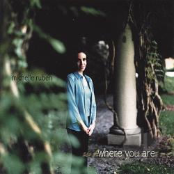Ruben, Michelle - Where You Are CD Cover Art