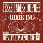 Dixie Inc. / Dupree, Jesse James - Rev It Up and Go-Go CD Cover Art