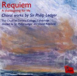 Choir of Christ's College / Ledger / Rowland - Requiem: Choral Works by Sir Philip Ledger CD Cover Art