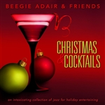 Adair, Beegie & Friends - Christmas & Cocktails: An Intoxicating Collection Of Jazz For Holiday Entertaining DB Cover Art
