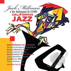 Jack Millman & His Hollywood Allstars / Millman, Jack - California Jazz CD Cover Art