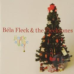 Bela Fleck & The Flecktones / Fleck, Bela - Jingle All the Way CD Cover Art