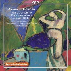 Griffiths / Seibert / Tansman - Alexandre Tansman: Piano Concertino; Piece concertante; Elegie CD Cover Art