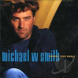 Smith, Michael W. - Change Your World CD Cover Art