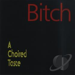 Choired Taste - Bitch CD Cover Art