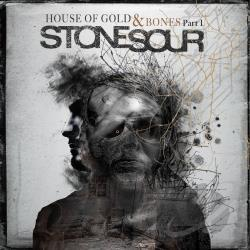 Stone Sour � House of Gold and Bones, pt. 1