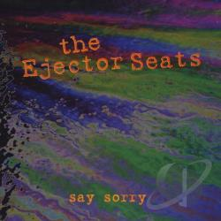 Ejector Seats - Say Sorry CD Cover Art