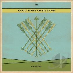 Good Times Crisis Band - Nine of Clubs CD Cover Art