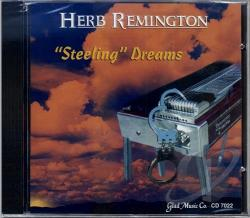 Remington, Herb - Steeling Dreams CD Cover Art