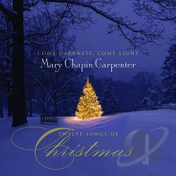 Carpenter, Mary-Chapin - Come Darkness, Come Light: Twelve Songs of Christmas CD Cover Art