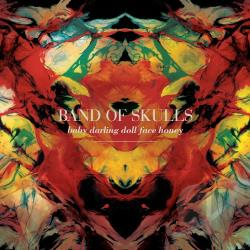 Band Of Skulls - Baby Darling Doll Face Honey CD Cover Art