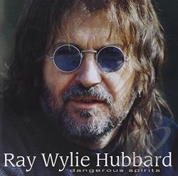 Hubbard, Ray Wylie - Dangerous Spirits CD Cover Art