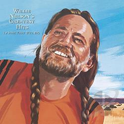Nelson, Willie - Greatest Hits (& Some That Will Be) CD Cover Art