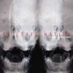 Failsafe Nation - An Agonizing Quiet Space CD Cover Art