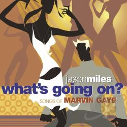 Miles, Jason - What's Going On? CD Cover Art