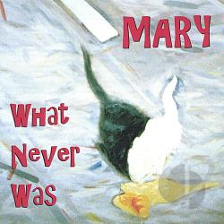 Mary - What Never Was CD Cover Art