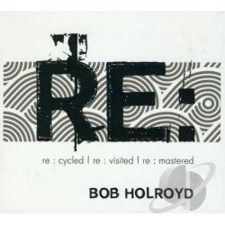 Holroyd, Bob - Re CD Cover Art
