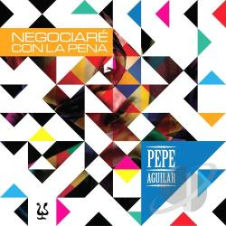 Aguilar, Pepe - Negociare Con La Pena CD Cover Art