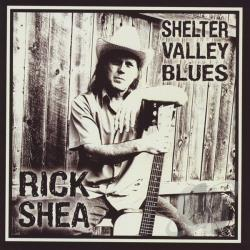 Shea, Rick - Shelter Valley Blues CD Cover Art