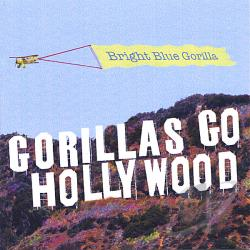 Bright Blue Gorilla - Gorillas Go Hollywood CD Cover Art