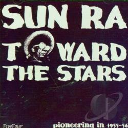 Sun Ra - Toward the Stars CD Cover Art