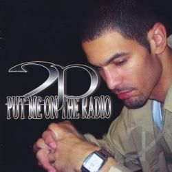 2P - Put Me On The Radio CD Cover Art