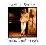 Kadison, Joshua - Painted Desert Serenade DB Cover Art