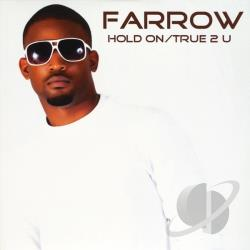 Farrow - Hold On/True 2 U CD Cover Art