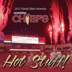 2012 Florida State University Marching Chiefs - Hot Stuff! CD Cover Art