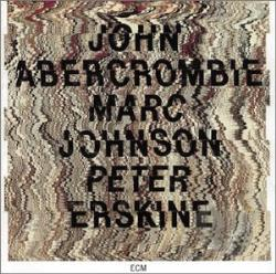 Abercrombie, John / Erskine, Peter / Johnson, Marc - John Abercrombie, Marc Johnson & Peter Erskine CD Cover Art