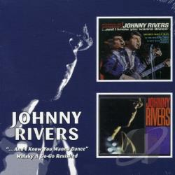 Rivers, Johnny - And I Know You Wanna Dance/Whisky a Go-Go Revisited CD Cover Art
