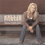 Pickler, Kellie - Small Town Girl CD Cover Art