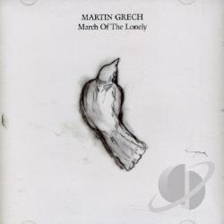 Grech, Martin - March Of The Lonely CD Cover Art