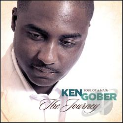 Gober, Ken - Soul Of A Man: The Journey CD Cover Art
