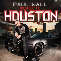 Wall, Paul - No Sleep Til Houston CD Cover Art