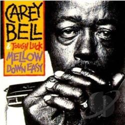 Bell, Carey - Mellow Down Easy CD Cover Art