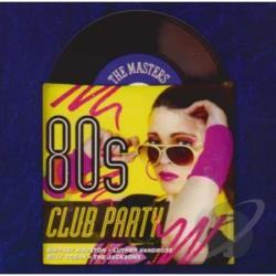 Masters Series: 80s Club Party CD Cover Art
